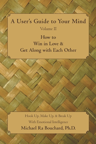 A Users Guide to Your Mind: How to Win in Love & Get Along with Each Other book cover picture
